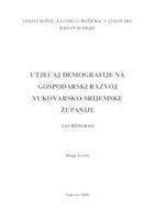 prikaz prve stranice dokumenta UTJECAJ DEMOGRAFIJE NA GOSPODARSKI RAZVOJ VUKOVARSKO - SRIJEMSKE ŽUPANIJE